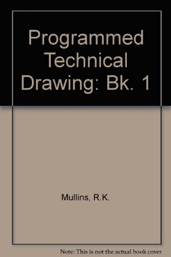 9780091299316: Programmed Technical Drawing: Bk. 1