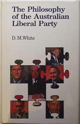 9780091307608: The philosophy of the Australian Liberal Party