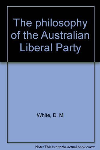 9780091307615: The philosophy of the Australian Liberal Party