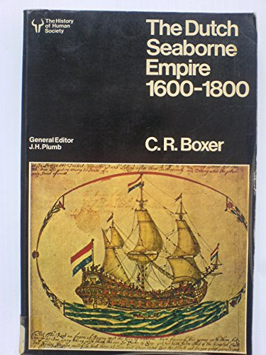 9780091310516: The Dutch Seaborne Empire 1600-1800