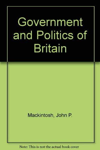 9780091313401: The government and politics of Britain