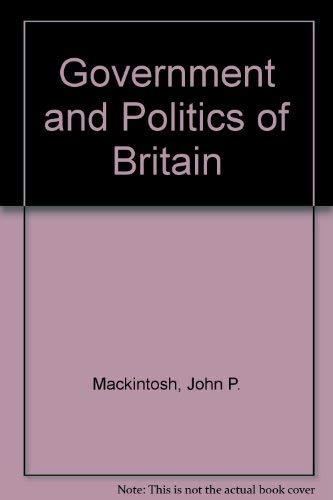 9780091313418: The government and politics of Britain