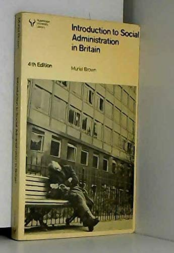 9780091313517: Introduction to Social Administration in Britain (Hutchinson university library)