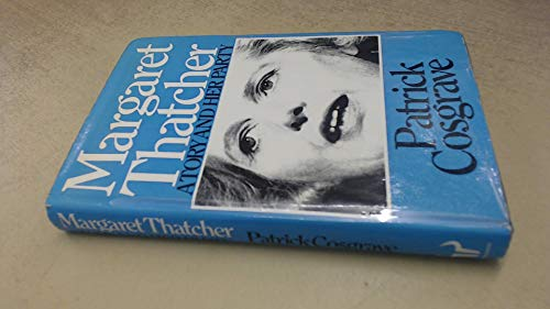 9780091313807: Margaret Thatcher: A Tory and Her Party