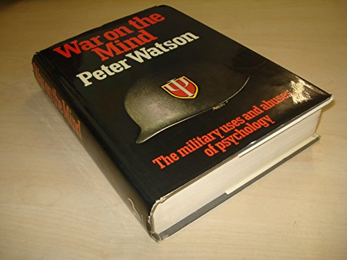 9780091314408: War on the mind: The military uses and abuses of psychology