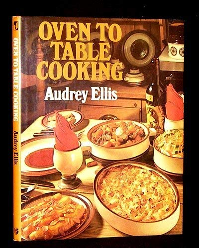 9780091315702: Oven to Table Cooking