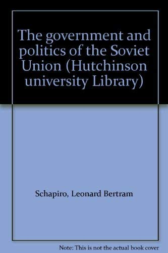 9780091317201: The government and politics of the Soviet Union (Hutchinson university Library)