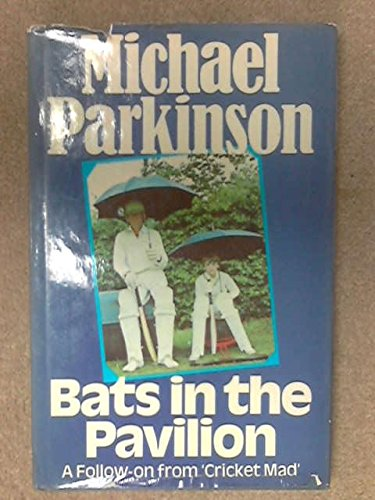 "9780091317508: Bats in the pavilion: A follow-on from ""Cricket mad"""