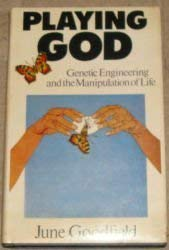 9780091318901: Playing God: Genetic Engineering and the Manipulation of Life