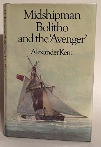 Midshipman Bolitho and the Avenger SIGNED COPY: Kent, Alexander.