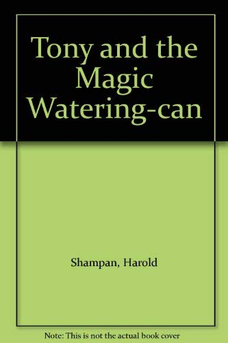 9780091321109: Tony and the Magic Watering-can