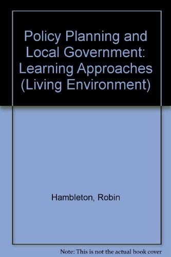 9780091323516: Policy Planning and Local Government: Learning Approaches (Living Environment)