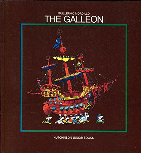 9780091323707: The Galleon: The Rising and Sinking Fortunes of a Pirate Ship