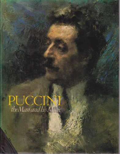 9780091323806: Puccini: The Man and His Music (Composer series / Metropolitan Opera Guild)