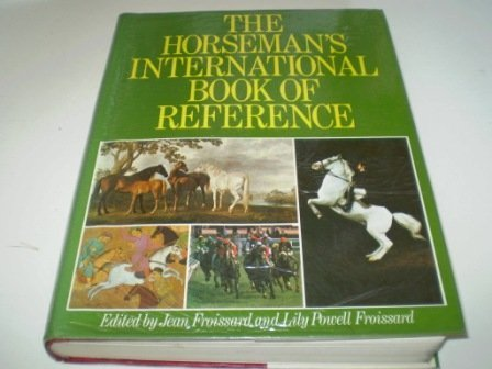 The Horseman's International Book of Reference: Jean Froissard; Lilly