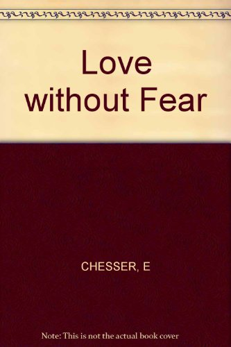 9780091328207: Love Without Fear