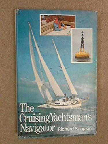9780091328306: The cruising yachtsman's navigator