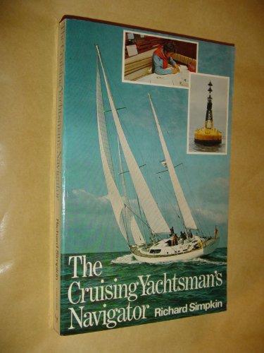 9780091328313: The cruising yachtsman's navigator