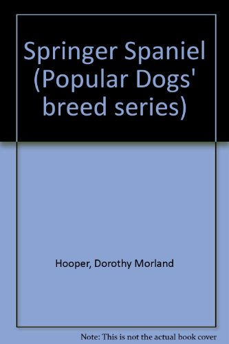 9780091330002: The springer spaniel (Popular dogs' breed series)