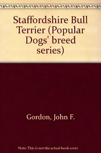 9780091330101: The Staffordshire bull terrier (Popular dogs' breed series)