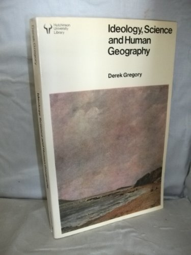 9780091331214: Ideology, Science and Human Geography (University Library)
