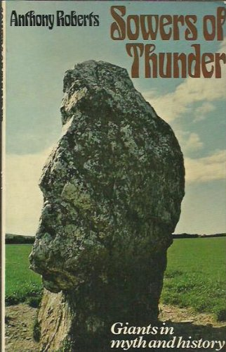 Sowers of thunder: Giants in myth and history (0091332915) by Anthony Roberts