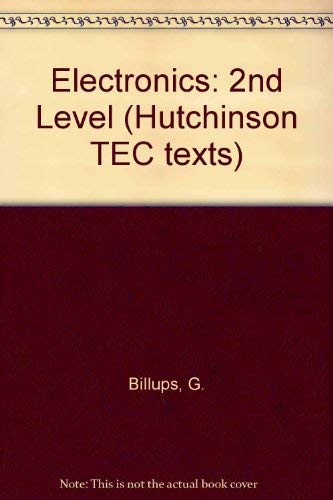 9780091333317: Electronics: 2nd Level (Hutchinson TEC texts)