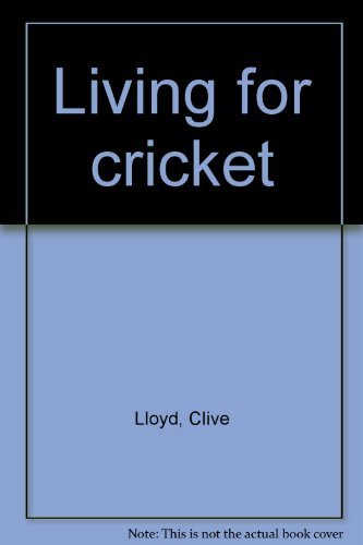 9780091333614: Living for cricket