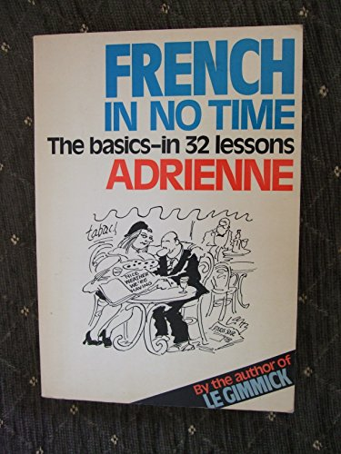 9780091334413: French in No Time: The Basics in 32 Lessons