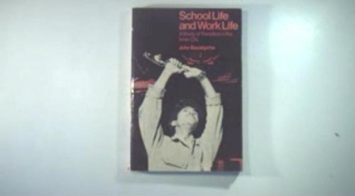 9780091335212: School life and work life: A report of an action-research project on the transition from school to work in the inner city, carried out for the Home ... Development Project in Coventry, 1971-1975