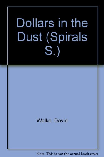 9780091335410: Dollars in the Dust (Spirals S.)