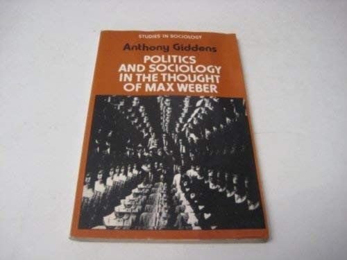 9780091336011: Politics and Sociology in the Thought of Max Weber