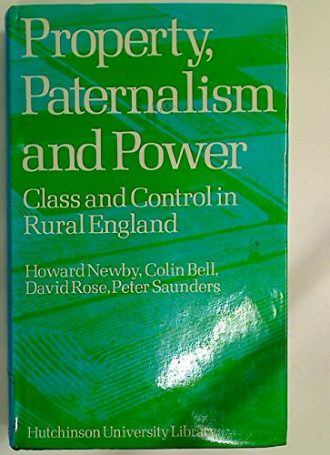 9780091336707: Property, Paternalism and Power - Class & Control in Rural England