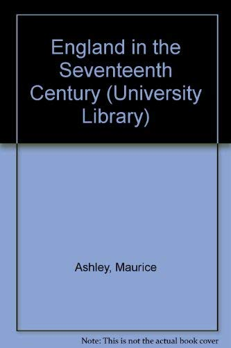 9780091337117: England in the Seventeenth Century (University Library)