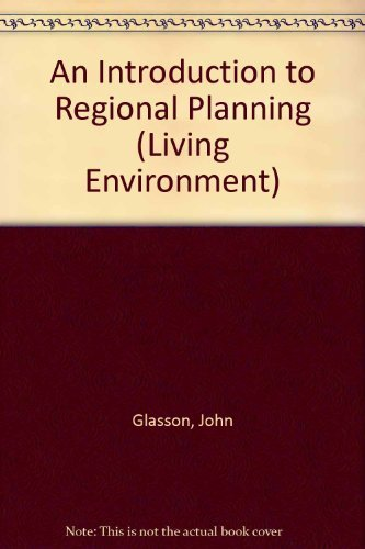 9780091337506: An Introduction to Regional Planning (Living Environment)