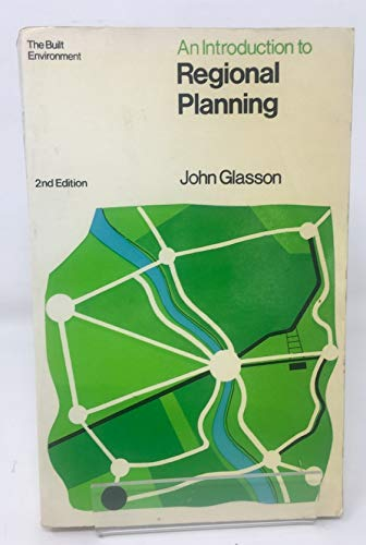 9780091337513: An Introduction to Regional Planning: Concepts, Theory and Practice (The Built Environment Series)