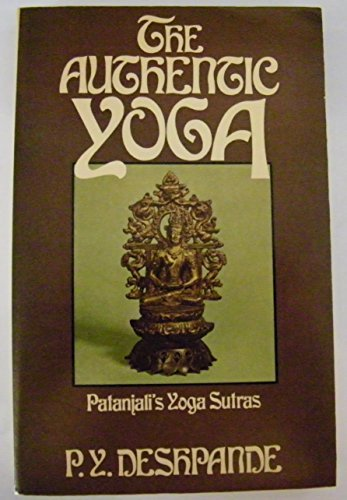 9780091338312: The authentic yoga: A fresh look at Patanjali's yoga sutras with a new translation, notes and comments