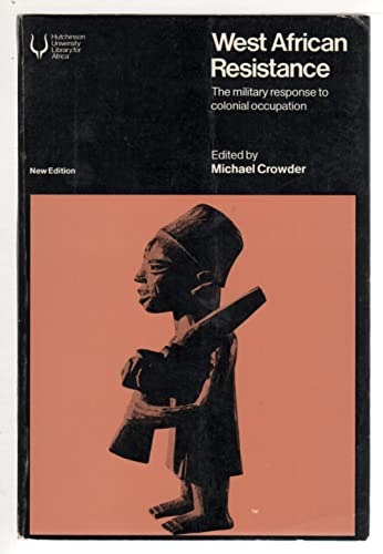 9780091340315: West African resistance: The military response to colonial occupation (Hutchinson university library for Africa)