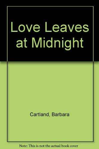 9780091340605: Love Leaves at Midnight