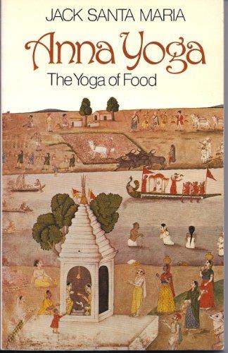 9780091346218: Anna Yoga: The Yoga of Food