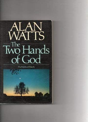 The two hands of God: the myths of polarity (0091347211) by Alan WATTS