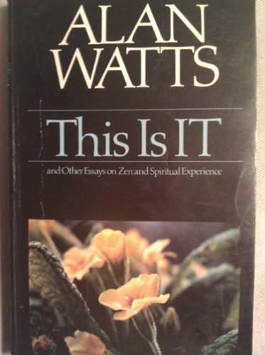 9780091347314: This is IT, and Other Essays on Zen and Spiritual Experience