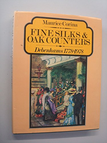 9780091349103: Fine Silks and Oak Counters: Debenhams, 1778-1978