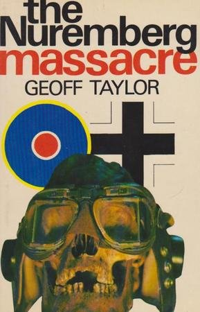 9780091354008: The Nuremberg massacre