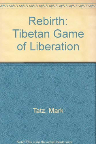 REBIRTH: The Tibetan Game of Liberation (lacks poster/boardgame): Tatz, Mark & Kent, Jody