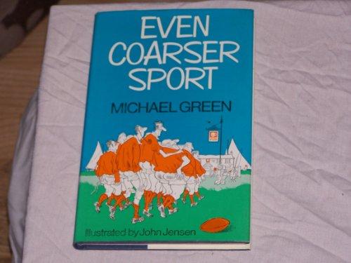 9780091361303: Even Coarser Sport