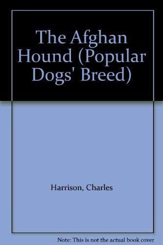 9780091361402: The Afghan Hound (Popular Dogs' Breed)