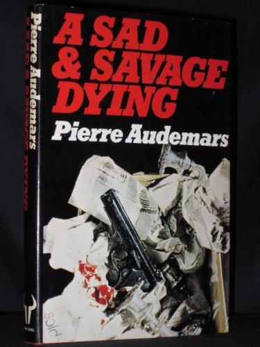 9780091362003: A Sad and Savage Dying