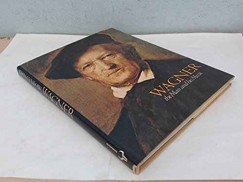 9780091362102: Wagner: The Man and His Music (Composer series / Metropolitan Opera Guild)