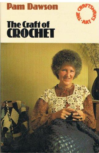 9780091363215: The Craft of Crochet (The craftsman's art series)